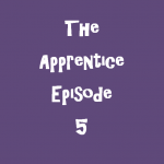 The Apprentice Episode 5