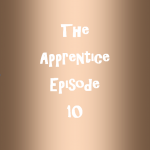 The Apprentice Episode 10