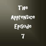 The Apprentice Episode 7