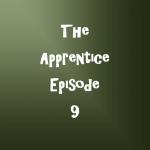 The Apprentice Episode 9