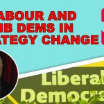 Labour and Lib Dem Brexit election strategy change!