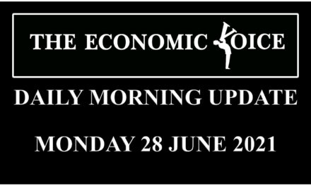 Financial update from the Economic Voice for Monday 28th June 2021