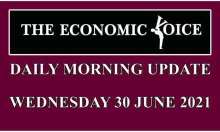 Financial update from the Economic Voice for Wednesday 30th June 2021