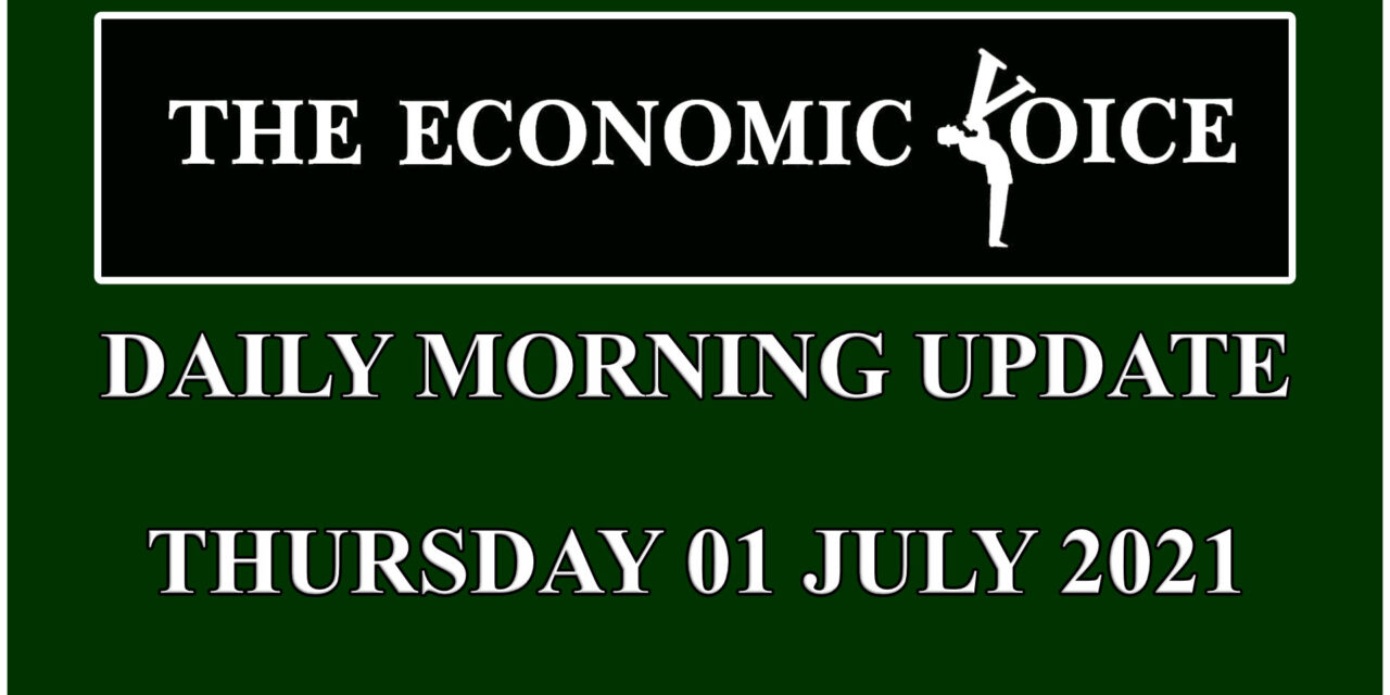 Daily financial update from the Economic Voice for Thursday 01 July 2021