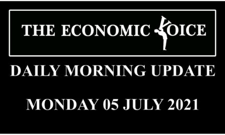 Daily financial update from the Economic Voice for Monday 5th July 2021
