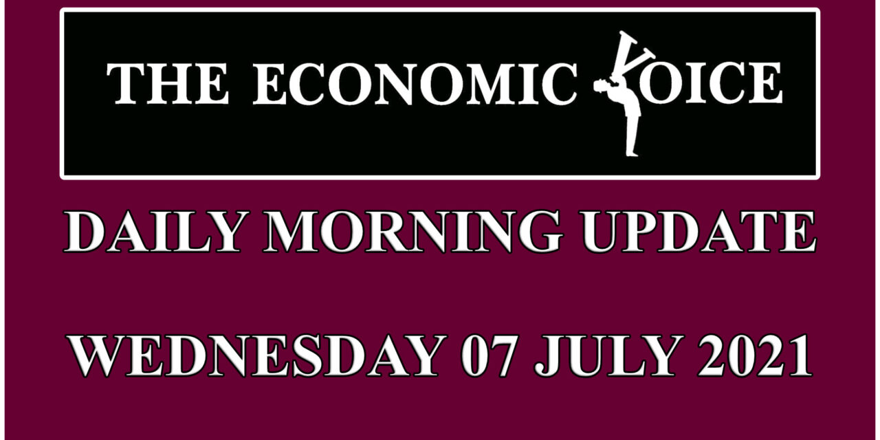 Daily financial update from the Economic Voice for Wednesday the 7th of July 2021