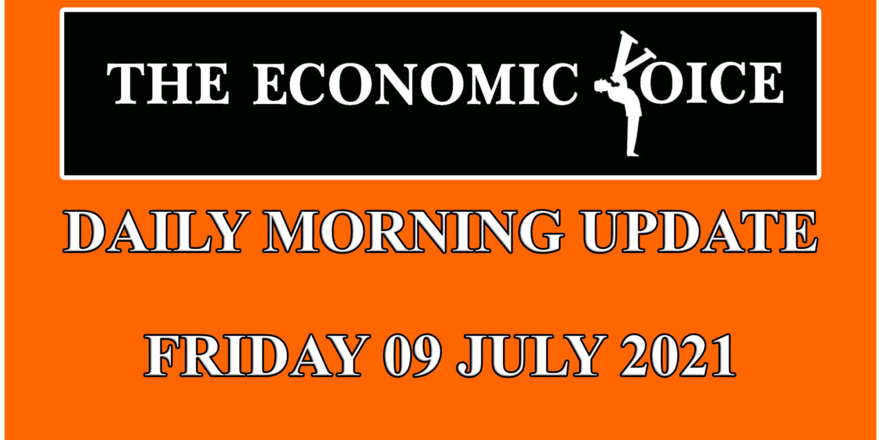 Daily financial update from the Economic Voice for Friday 9th July 2021