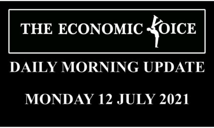 Daily financial update from the Economic Voice for Monday 12th July 2021