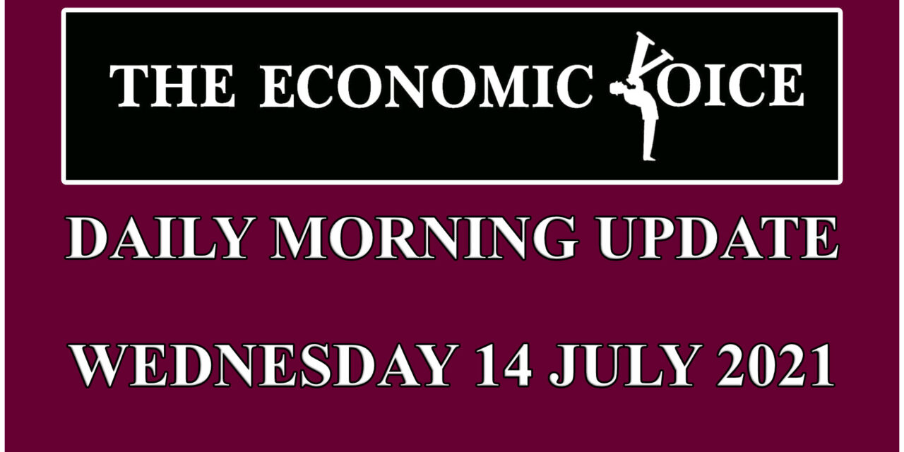 Daily financial update from the Economic Voice for Wednesday 14th of July 2021