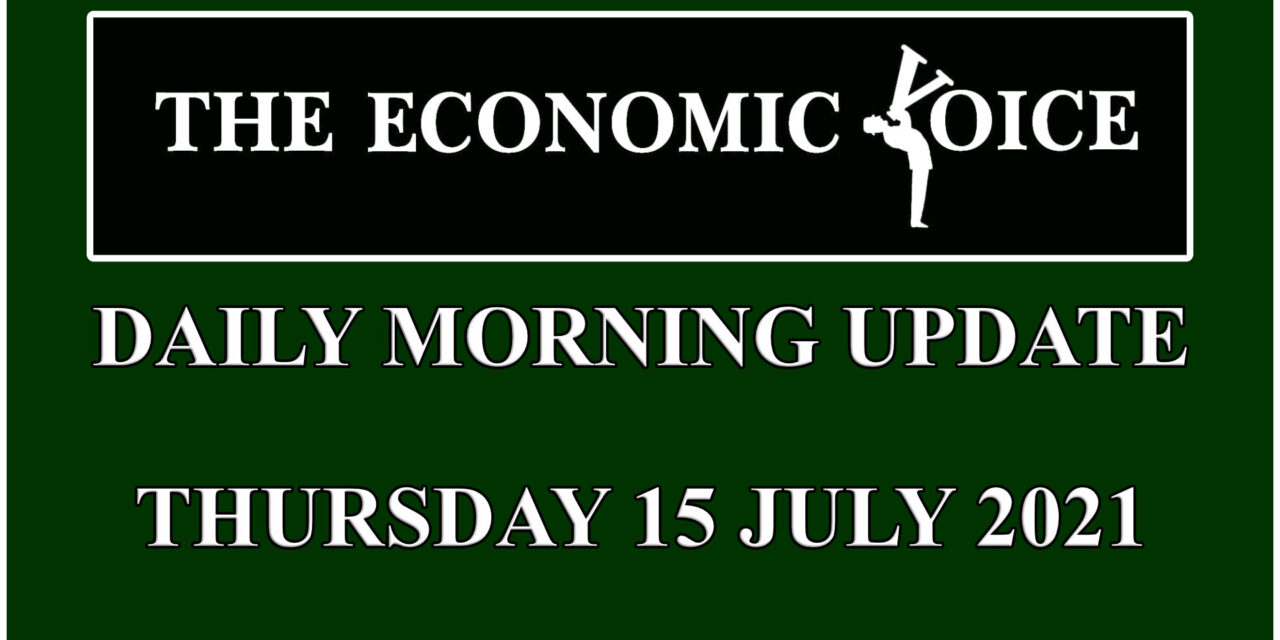 Daily financial update from the Economic Voice for Thursday the 15th July 2021