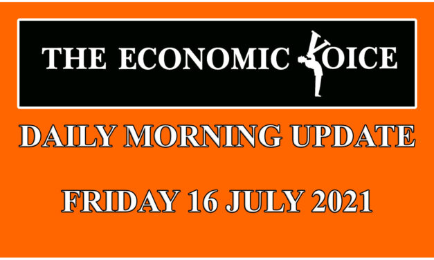Daily financial update from the Economic Voice for Friday the 16th July 2021