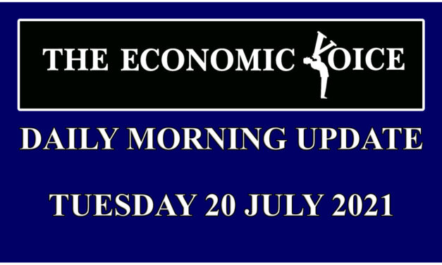 Daily financial update from the Economic Voice for Tuesday the 20th July 2021