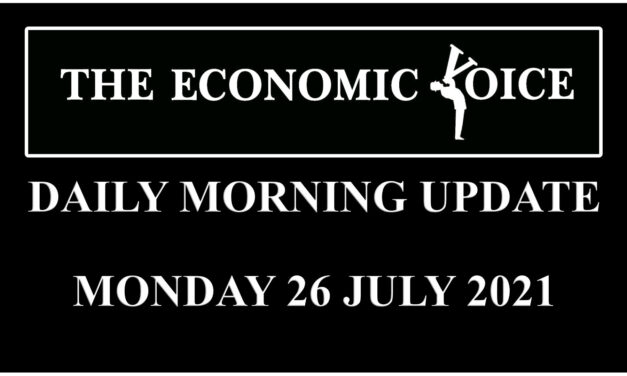 Daily financial update from the Economic Voice for Monday the 26th of July 2021