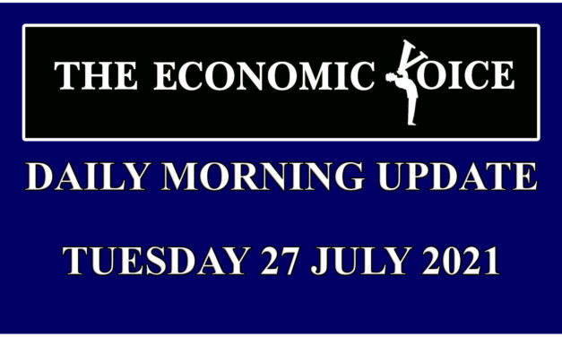Daily financial update from the Economic Voice for Tuesday the 27th July 2021