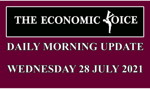 Daily financial update from the Economic Voice for Wednesday 28th of July 2021