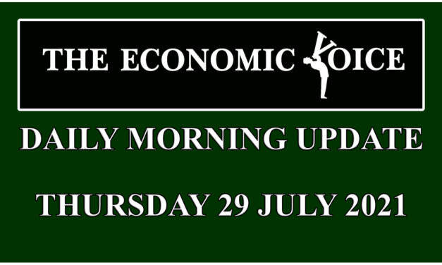 Daily financial update from the Economic Voice for Thursday 29th July 2021